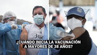 COVID-19: ¿Cuándo inicia la vacunación para mayores de 38 años en Lima y Callao?