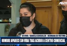 """Testimonio de hermana del joven que murió en Oechsle: """"Lo han tratado peor que a un animal"""""""