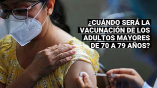 Vacunación contra el COVID-19: ¿Cuándo empezará la inoculación a los adultos mayores de 70 años?