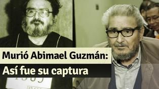Restos de Abimael Guzmán fueron cremados: Así se llevó a cabo la captura del cabecilla de Sendero Luminoso