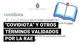 """""""Covidiota"""": conoce que palabras derivadas de la pandemia han sido validadas por la RAE"""