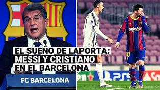 Joan Laporta y el plan para juntar a Lionel Messi y Cristiano Ronaldo en FC Barcelona