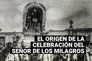 Mes Morado: ¿Cuál es el origen de la celebración del Señor de los Milagros?