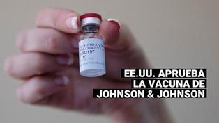 Johnson & Johnson: EE.UU. aprueba la primera vacuna de una sola dosis contra el coronavirus