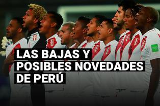 Selección peruana: Las bajas y posibles novedades para la siguiente fecha de las Eliminatorias