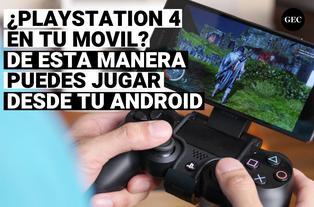 PlayStation 4: Juega remotamente en tu celular todo tu catálogo de tu consola
